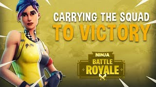 Carrying The Squad To Victory! - Fortnite Battle Royale Gameplay - Ninja