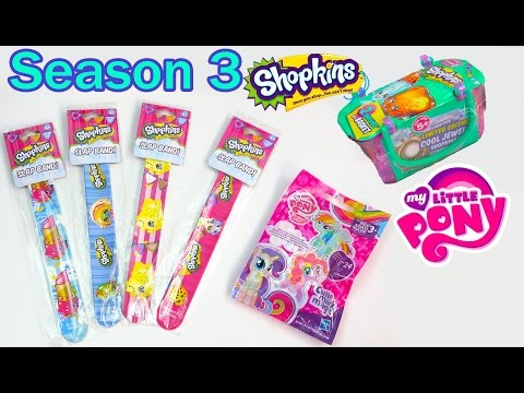 Shopkins Season 3 Video Blind Bag Mystery Surprise Toy Slap Bands MLP Unboxing My Little Pony