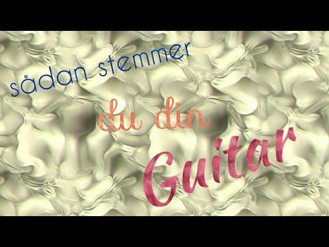 Sådan Stemmer Du Din Guitar