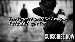 Teri Pyaari Pyaari Do Akhiyan | Saajjna | Lyrics | Famous Tik-tok song 2019 | Sad song |