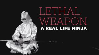 Lethal Weapon - Urban NINJA