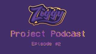 Ziggys Project Podcast #2    FT. uhSnow, Kyle, MiltontPike1, Ashlynn, AvaGG