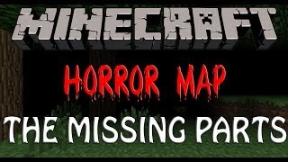 Minecraft - Horror Map - The Missing Parts