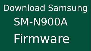 How To Download Samsung Galaxy NOTE 3 SM-N900A Stock Firmware (Flash File) For Update Android Device