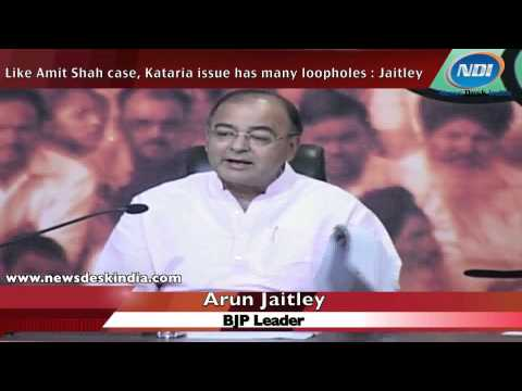 Like Amit Shah case, Kataria issue has many loopholes: Jaitley