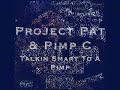 Talkin' Smart To A Pimp - Project Pat