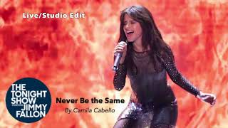 Camila Cabello - Never Be the Same (Fallon Live/Studio Version)