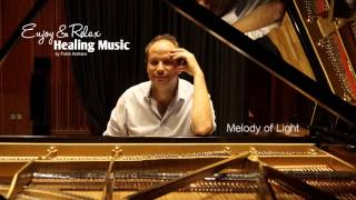 Healing And Relaxing Music For Meditation (Melody Of Light) - Pablo Arellano