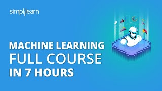 Machine Learning Full Course | Learn Machine Learning | Machine Learning Tutorial | Simplilearn