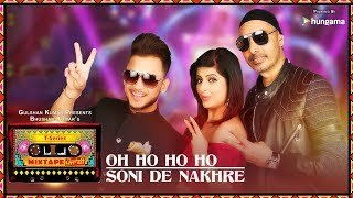 Download Oh Ho Ho Ho Soni De Nakhre Mehak Malhotra,Sukhbir,Milind Gaba Video Song