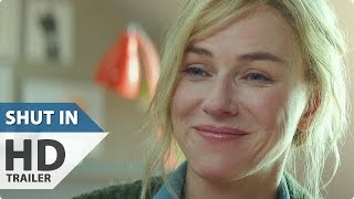 SHUT IN Trailer (2016) Naomi Watts Movie