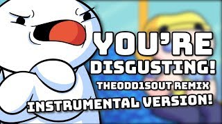"""YOU'RE DISGUSTING!"" (Instrumental Version) 