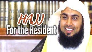 HAJJ: Lessons for the Resident – Sajid Umar