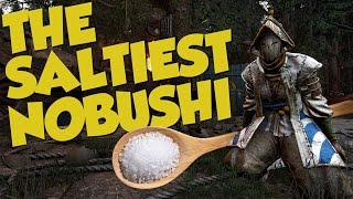 THE SALTIEST NOBUSHI - For Honor Funny & Salty Moments