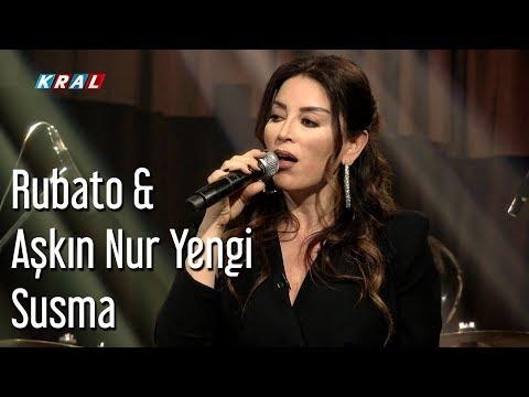 Rubato & Aşkın Nur Yengi - Susma