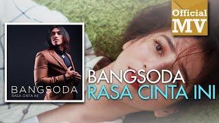 download lagu Bangsoda - Rasa Cinta Ini gratis