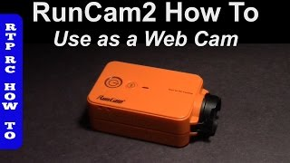RunCam2 WiFi 120° FOV Action Camera - How to Use as Web Cam