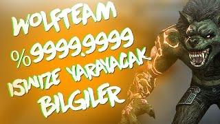 Wolfteam Yüzde 99,99999 İŞİNİZE YARAYACAK BİLGİLER!!