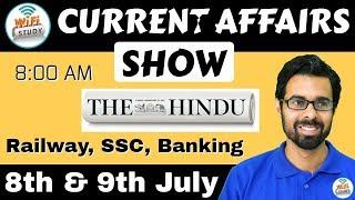 8:00 AM - CURRENT AFFAIRS SHOW 8th & 9th July | RRB ALP/Group D, SBI Clerk, IBPS, SSC, UP Police