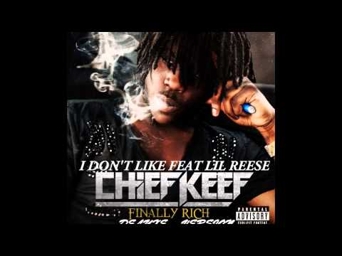 Chief Keef - I Don't Like ( Feat. Lil Reese )  Finally Rich Deluxe Version video