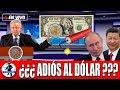 Comienzan El Fin De USA: Rusia Y China Desaparecerán El Dólar Y El Peso Buscaría Ocupar Su Lugar