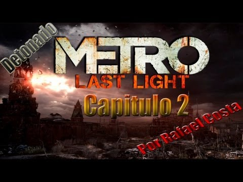 GTX 550 TI - Metro Last Light - Detonado - Episdio 2 - Capitulo 2 - Ashes