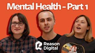 Let's talk about mental health | Reason Digital