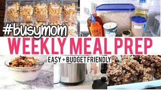 ????EASY WEEKLY MEAL+SNACK PREP | MEAL PREP ON A BUDGET FOR BUSY MOMS