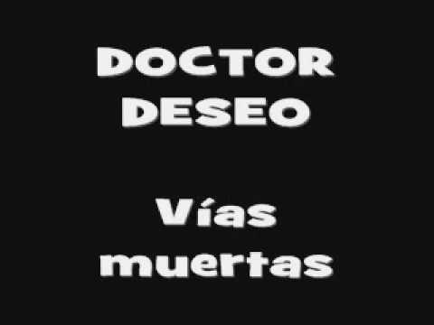 vias muertas doctor deseo