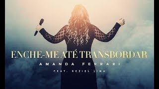 Enche-me Até Transbordar ✦ Amanda Ferrari ( Fill Me Up - Tasha Cobbs )