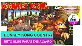 DONKEY KONG COUNTRY   RETRO SLUG PARABÉNS ALVARO