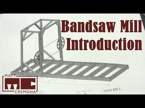 Building a Large Bandsaw Mill - Introduction