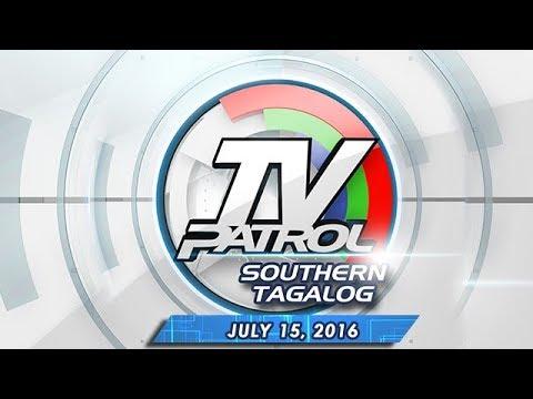 TV Patrol Southern Tagalog - Jul 15, 2016