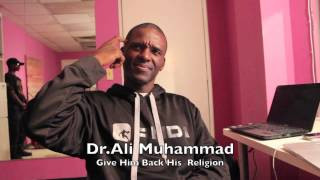 Dr  Ali Muhammad  Give Him Back His Religion