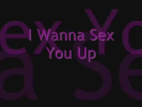 i wanna sex you up song