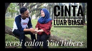 Cinta Luar Biasa - Andmesh Kamaleng ( Cover By. Calon Youtubers )