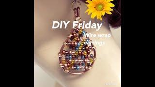 DIY FRIDAY HANDMADE WIRE WRAP EARRINGS