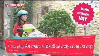 [KINH NGHIỆM HAY] Giải pháp An toàn cho bé đi xe máy cùng ba mẹ