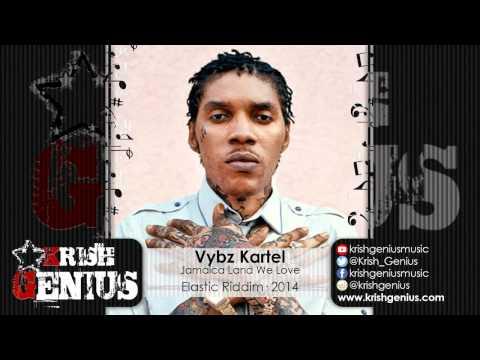 Vybz Kartel – Jamaica Land We Love – Elastic Riddim · 2014 | Reggae, Dancehall, Bashment