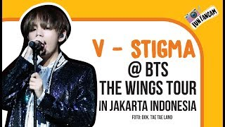 V - Stigma @ BTS The Wings Tour In Jakarta Indonesia