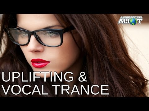 ♫ Amazing Uplifting & Vocal Trance For The Soul...