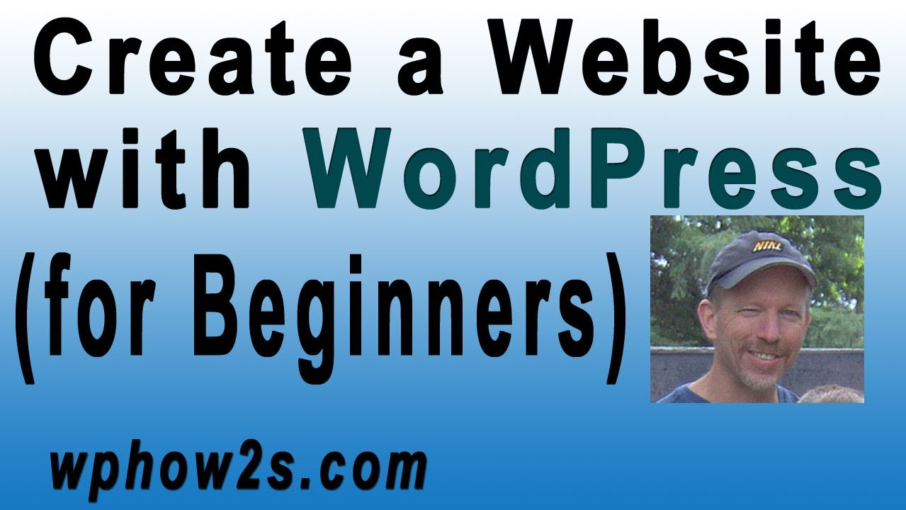 Beginners WordPress Tutorial | How to Create a Website with WordPress ...