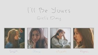 I'll Be Yours (아윌비유얼즈) - Girl's Day (걸스데이) [HAN/ROM/ENG COLOR CODED LYRICS]