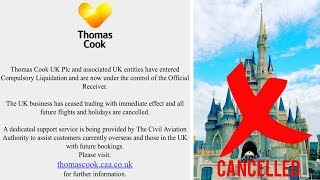 DISNEY WORLD 2019 CANCELLED! Thomas Cook Airline gone into liquidation
