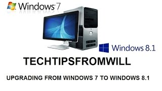 Upgrading from Windows 7 to Windows 8.1