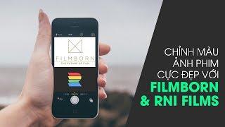 Phòng tối 50mm Mobile Tập 15: Hai apps chỉnh màu film cực ảo trên iOS: Filmborn và RNI Films
