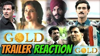 Gold Theatrical Trailer reaction | review | Akshay Kumar | Mouni | Kunal | Amit | Vineet | Sunny