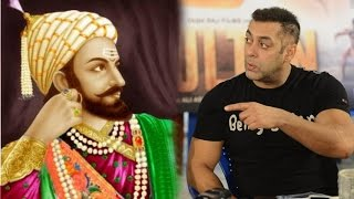 Salman khan On Playing Shivaji Maharaj In A Marathi Film