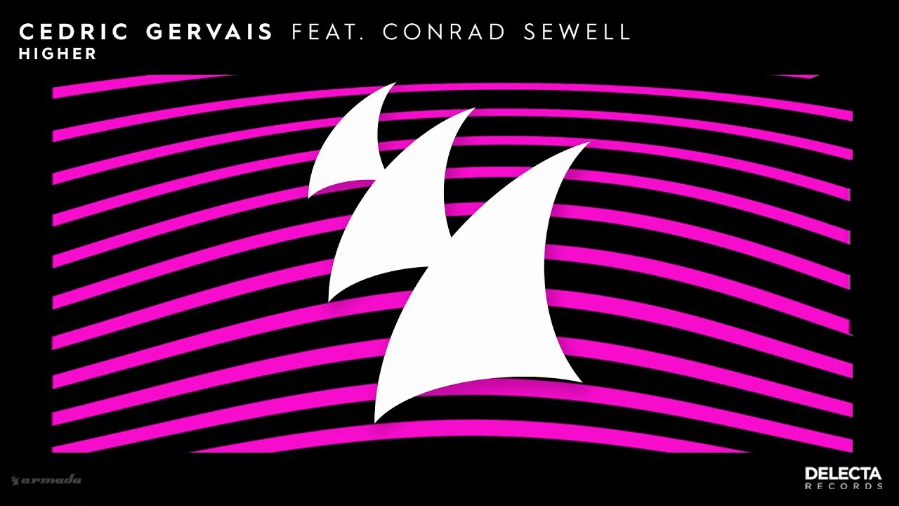 Cedric Gervais feat. Conrad Sewell - Higher