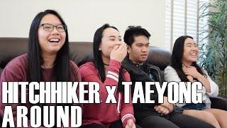 Hitchhiker x Taeyong - Around (Reaction Video)